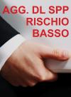 RISCHIO BASSO AGGIORNAMENTO DL SPP: CORSO SULLA SICUREZZA