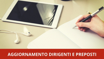 AGGIORNAMENTO DIRIGENTI E PREPOSTI: FREQUENTA IN AULA, VIDEOCONFERENZA O E-LEARNING - 6 ORE
