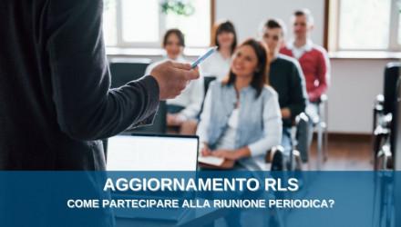 CORSI AGGIORNAMENTO RLS: LA RIUNIONE PERIODICA E IL RUOLO DEL RLS
