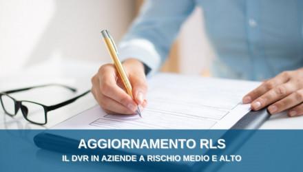 CORSI AGGIORNAMENTO RLS: IL DVR E IL RUOLO DEL RLS PER ATTIVITA' A RISCHIO MEDIO E ALTO