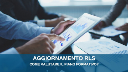 CORSI AGGIORNAMENTO RLS: COME VALUTARE UN PIANO DI FORMAZIONE DELLA SICUREZZA AZIENDALE